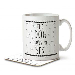 The Dog Loves Me Best – Mug and Coaster