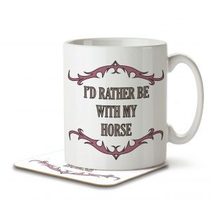 I'd Rather Be With My Horse – Mug and Coaster