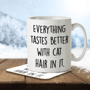 Everything Tastes Better With Cat Hair In It – Mug and Coaster
