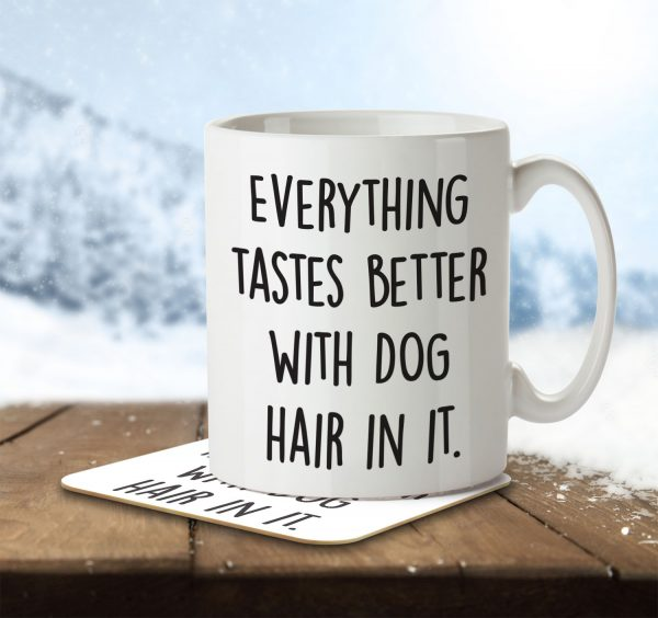 Everything Tastes Better With Dog Hair In It - Mug and Coaster - MNC ANI 007 ENV