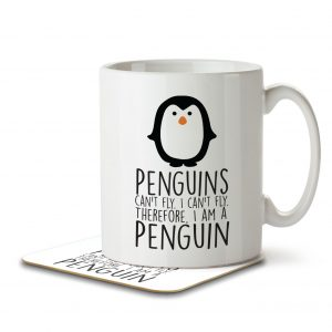 Penguins Can't Fly. I Can't Fly. Therefore I am a Penguin – Mug and Coaster