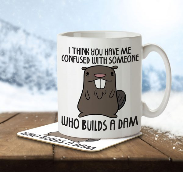 I Think You Have Me Confused With Someone Who Builds a Dam - Mug and Coaster - MNC ANI 024 ENV