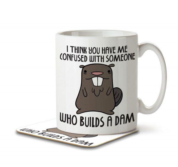 I Think You Have Me Confused With Someone Who Builds a Dam - Mug and Coaster - MNC ANI 024 WHITE