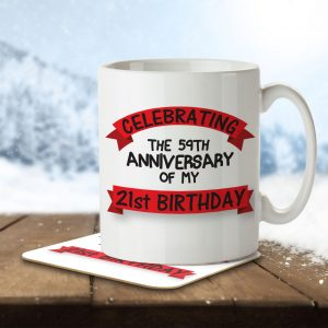 Celebrating the 59th Anniversary of my 21st Birthday! – Mug and Coaster