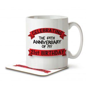Celebrating the 69th Anniversary of my 21st Birthday! – Mug and Coaster