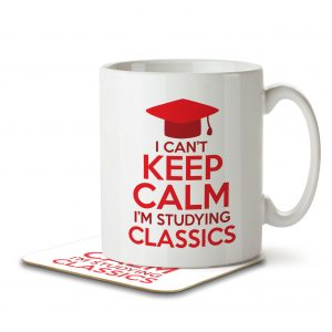 I Can't Keep Calm I'm Studying Classics – Mug and Coaster