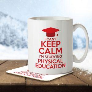 I Can't Keep Calm I'm Studying Physical Education – Mug and Coaster