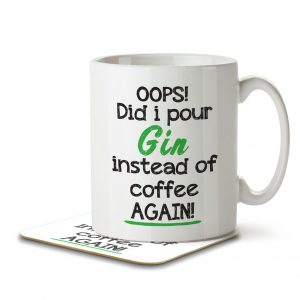 OOPS! Did I Pour Gin Instead of Coffee AGAIN! – Mug and Coaster