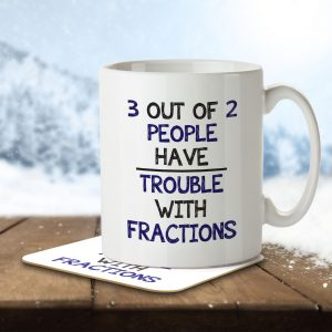 3 Out of 2 People Have Trouble With Fractions – Mug and Coaster
