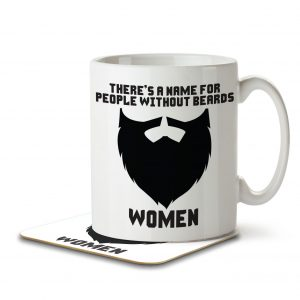 There's a Name For People Without Beards. Women. – Mug and Coaster