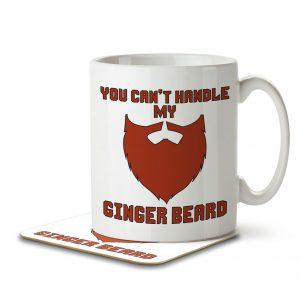 You Can't Handle My Ginger Beard – Mug and Coaster