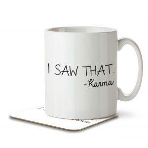 I Saw That – Karma – Mug and Coaster