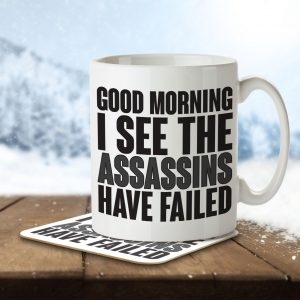 Good Morning. I See The Assassins Have Failed – Mug and Coaster