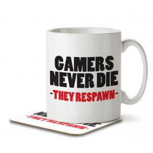 Gamers Never Die, They Respawn – Mug and Coaster