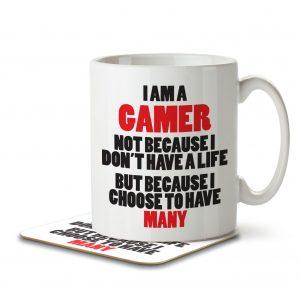I am a Gamer, Not Because I Don't Have a Life. – Mug and Coaster