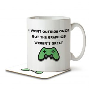 I Went Outside Once But The Graphics Weren't Great – Mug and Coaster