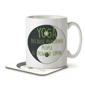 Yoga Because Punching People is Frowned Upon – Mug and Coaster