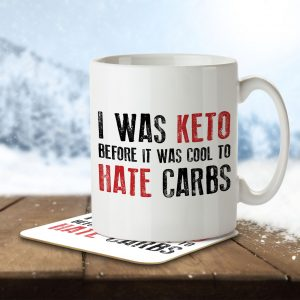 I Was Keto Before It Was Cool – Mug and Coaster