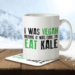 I Was Vegan Before It Was Cool – Mug and Coaster