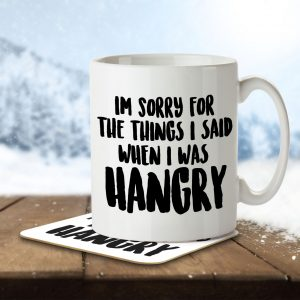 I'm Sorry For The Things I Said When I Was Hangry – Mug and Coaster