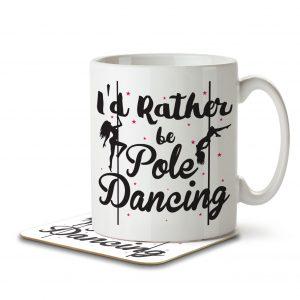 I'd Rather Be Pole Dancing – Mug and Coaster