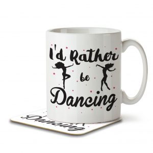 I'd Rather Be Dancing – Mug and Coaster