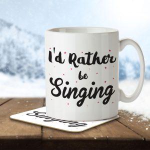 I'd Rather Be Singing – Mug and Coaster