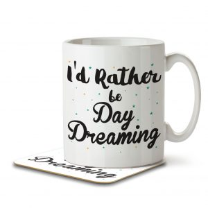 I'd Rather Be Day Dreaming – Mug and Coaster
