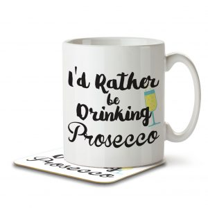 I'd Rather Be Drinking Prosecco – Mug and Coaster