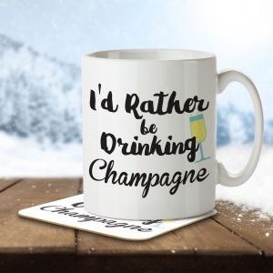 I'd Rather Be Drinking Champagne – Mug and Coaster