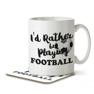 I'd Rather Be Playing Football – Mug and Coaster