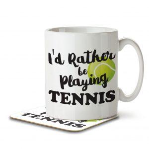 I'd Rather Be Playing Tennis – Mug and Coaster