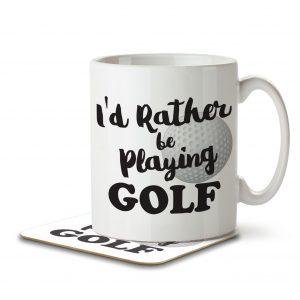 I'd Rather Be Playing Golf – Mug and Coaster
