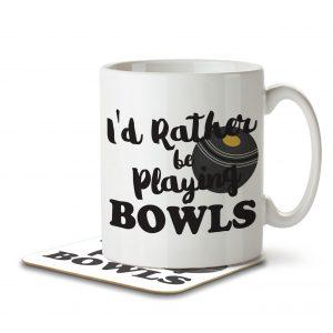 I'd Rather Be Playing Bowls – Mug and Coaster
