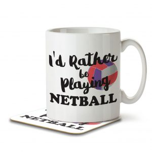 I'd Rather Be Playing Netball – Mug and Coaster