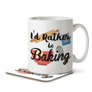 I'd Rather Be Baking – Mug and Coaster