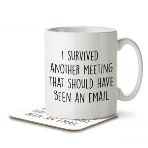 I Survived Another Meeting That Should Have Been an Email – Mug and Coaster