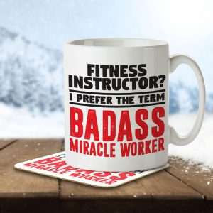 Fitness Instructor? I Prefer the Term Badass Miracle Worker – Mug and Coaster