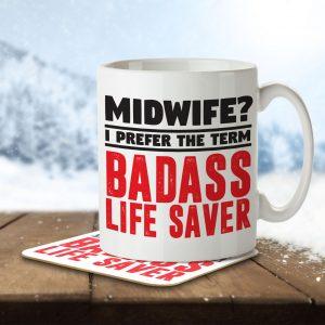 Midwife? I Prefer the Term Badass Life Saver – Mug and Coaster