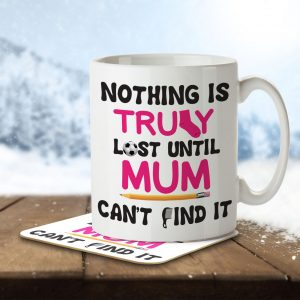 Nothing is Truly Lost Until Mum Can't Find It – Mug and Coaster
