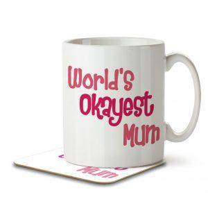 World's Okayest Mum – Mug and Coaster
