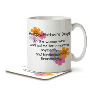 Happy Mother's Day! to The Woman Who Carried Me Financially Joke – Mug and Coaster