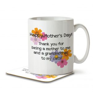 Happy Mother's Day! Thank You for Being a Grandmother to My Cats! – Mug and Coaster