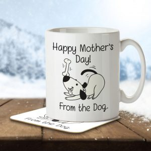 Happy Mother's Day! from The Dog. – Mug and Coaster