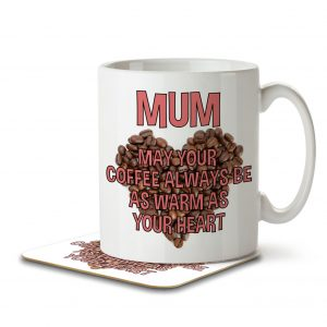 Mum May Your Coffee Always be as Warm as Your Heart – Mug and Coaster