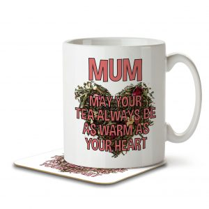 Mum May Your Tea Always be as Warm as Your Heart – Mug and Coaster