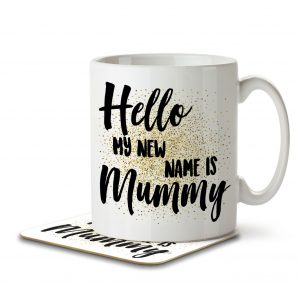 Hello My New Name is Mummy – Mug and Coaster