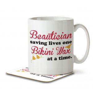 Beautician Saving Lives One Bikini Wax at a Time – Mug and Coaster