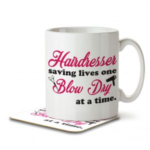 Hairdresser Saving Lives on Blow Dry at a Time – Mug and Coaster