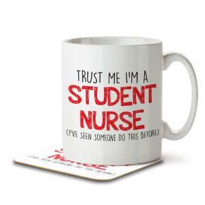 Trust Me I'm a Student Nurse (I've Seen Someone Do This Before) – Mug and Coaster